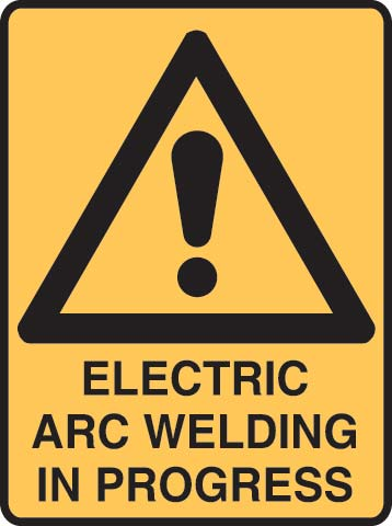 Sign - Metal Warning 'Electric Arc Welding In Progress' 450 x 600