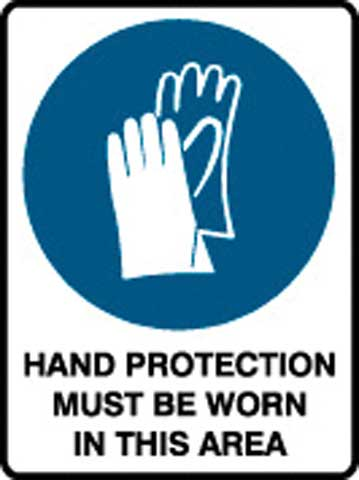 Sign - Poly 'Hand Protection Must Be Worn In This Area' 450 x 600