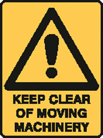 Sign - Poly Warning 'Keep Clear Of Moving Machinery' 450 x 600