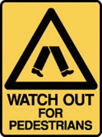 Sign - Poly Warning 'Watch Out For Pedestrians' 450 x 600