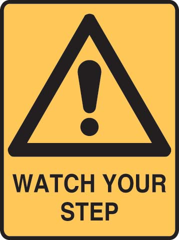 Sign - Metal Warning 'Watch Your Step' 450mm x 600mm