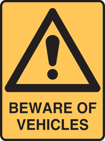 Sign - Metal Warning 'Beware Of Vehicles' 450 x 650