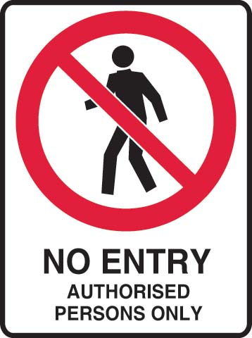 Sign - Metal Prohibition ' No Entry Authorised Persons Only' 450 x 600