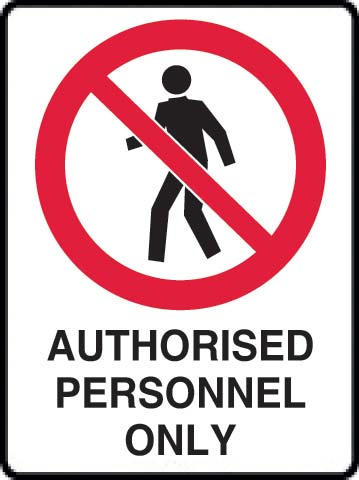 Sign - Metal Prohibition 'Authorised Personnel Only' 450 x 600