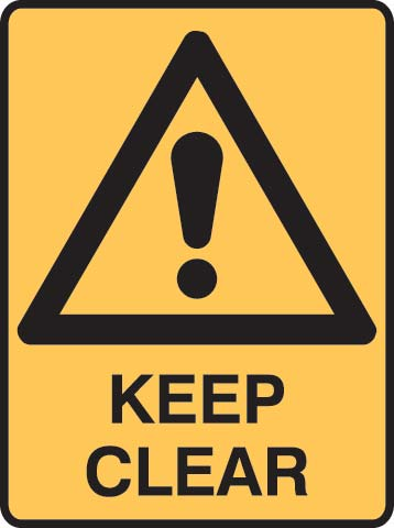 Sign - Metal Warning 'Keep Clear' 450 x 600