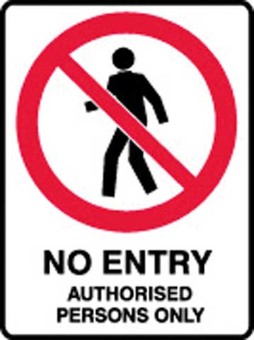 Sign - Poly Prohibition 'No Entry Authorised Persons Only' 450mm x 600mm