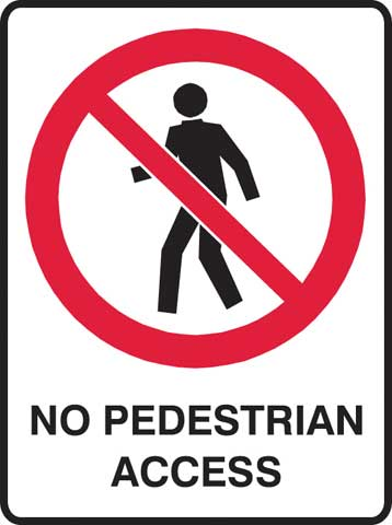 Sign - Poly Prohibition 'No Pedestrian Access' 450mm x 600mm