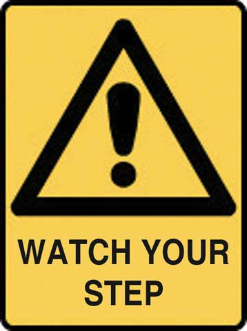 Sign - Poly Warning 'Watch Your Step' 450 x 600