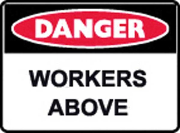 Sign - Poly Danger 'Workers Above' 600mm x 450mm