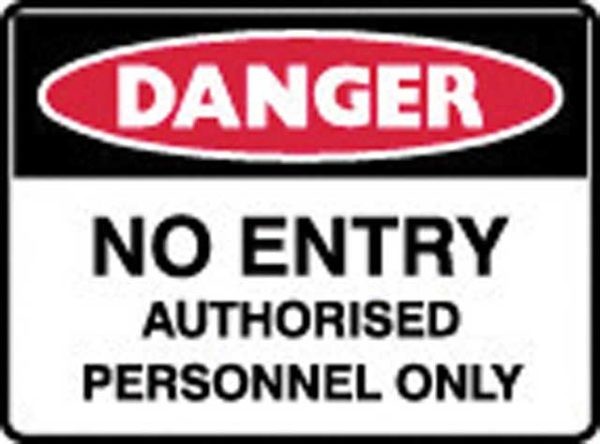 Sign - Poly Danger 'No Entry Authorised Personnel Only' 600 x 450