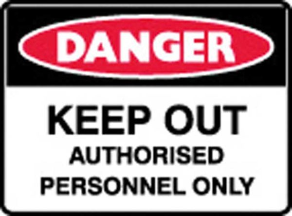 Sign - Poly Danger 'Keep Out Authorised Pesonnel Only' 600 x 450