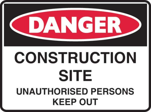 Sign - Poly Danger 'Construction Site Unauthorised Persons Keep Out' 600mm x 450mm