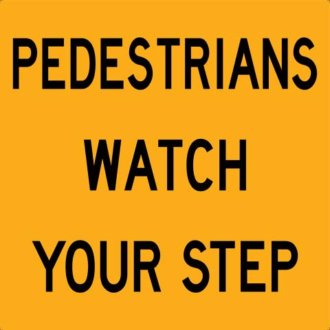 Sign - Traffic Multi Message USS 600mm x 600mm Corflute CL1 - Pedestrians Watch Your Step
