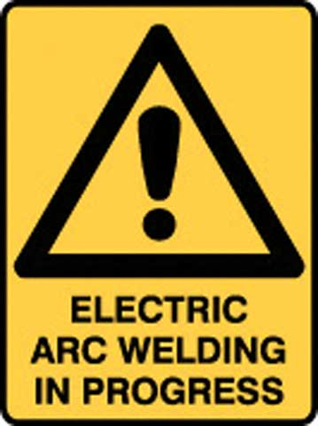 Sign - Poly Warning 'Electric Arc Welding In Progress' 450mm x 600mm