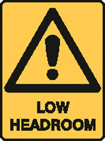 Sign - Poly Warning 'Low Headroom' 450mm x 600mm