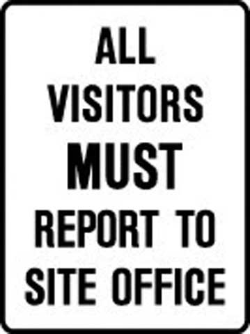 Sign - Poly Mandatory 'All Visitors Must Report To Site Office' 450mm x 600mm