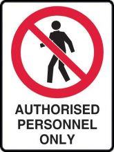 Sign - Metal UltraTuff Brady 872662 'Prohibition Authorised Personnel Only' 450mm x 300mm