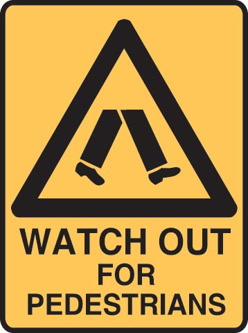 Sign - Metal Warning 'Watch Out For Pedestrians' 450mm x 600mm
